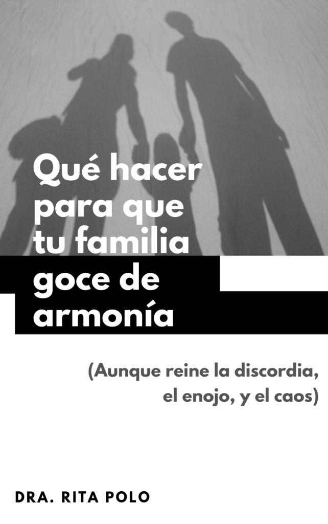 Las familias pueden lograr armonia. Estos son los primeros pasos que hay que tomar.